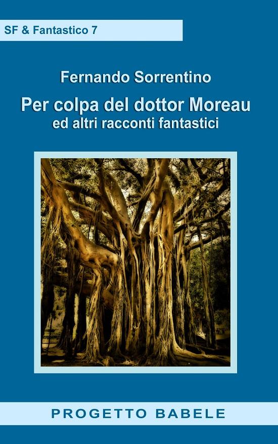 Per colpa del dottor Moreau ed altri racconti fantastici