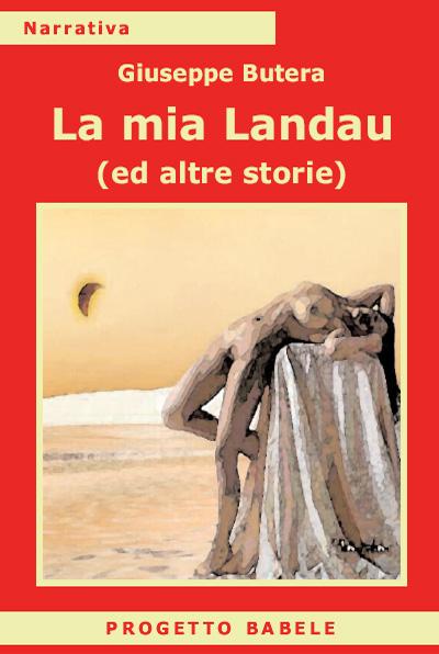 La mia Landau (ed altre storie)