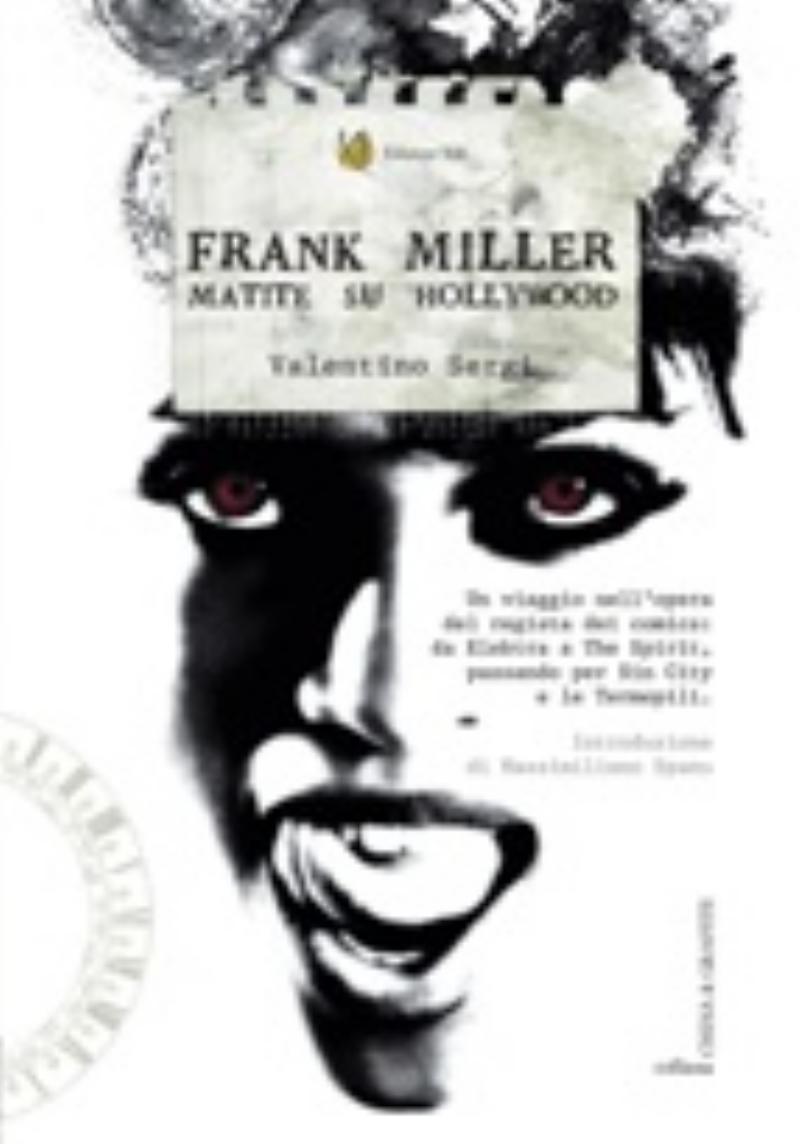 Frank Miller. Matite su Hollywood