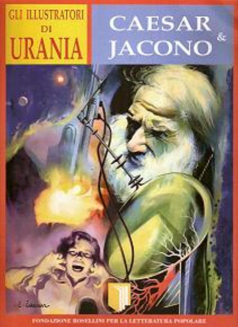 illustratori di Urania: Curt Caesar e Carlo Jacono;Gli