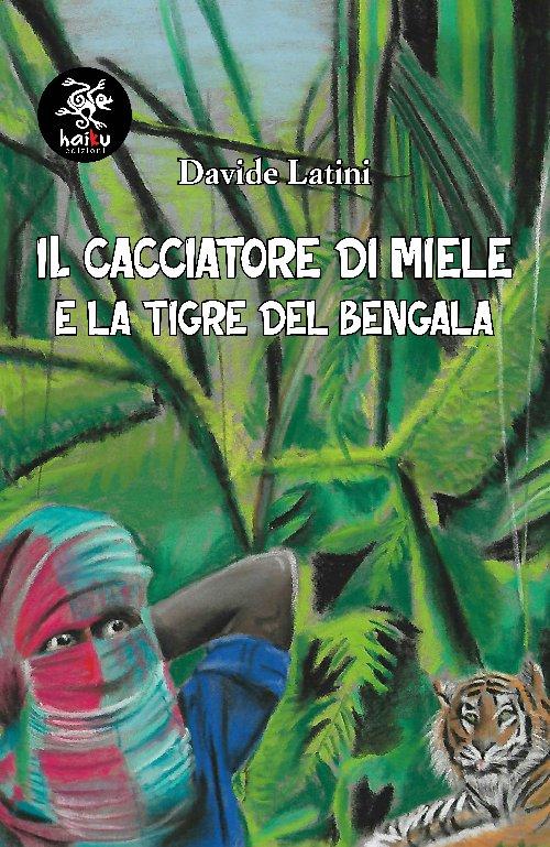 Il cacciatore di miele e la tigre del Bengala