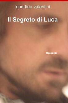 Segreto di Luca;Il