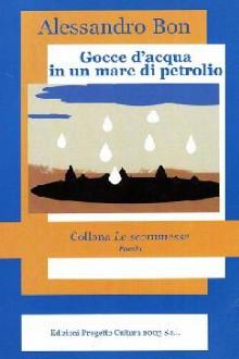 Gocce d'acqua in un mare di petrolio