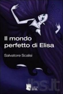 mondo perfetto di Elisa;Il