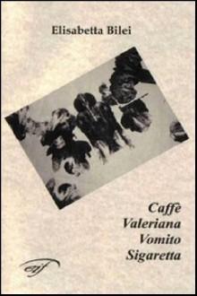 Caffè valeriana vomito sigaretta