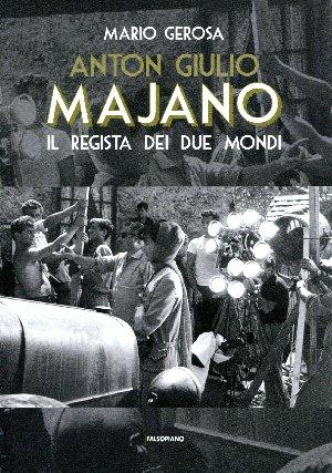 Anton Giulio Majano – Il regista dei due mondi