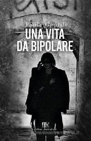 Una vita da bipolare
