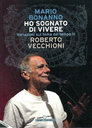 Ho sognato di vivere - Variazioni sul tema del tempo in Roberto Vecchioni