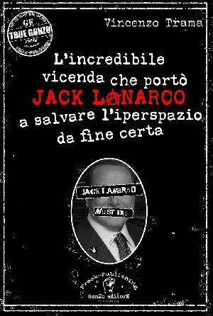 L'incredibile vicenda che portò Jack Lanarco  a salvare l'iperspazio da fine certa