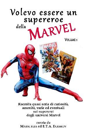 Volevo essere un supereroe della Marvel – vol. 1