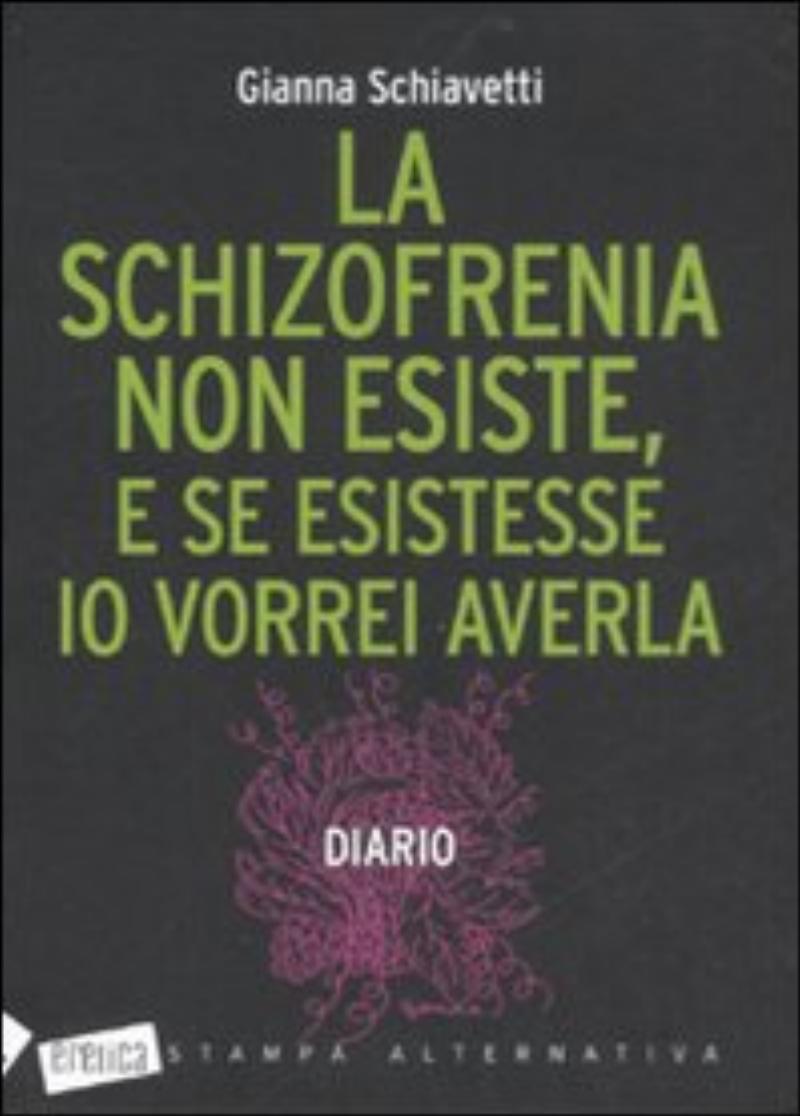schizofrenia non esiste e se esistesse io vorrei averla;La
