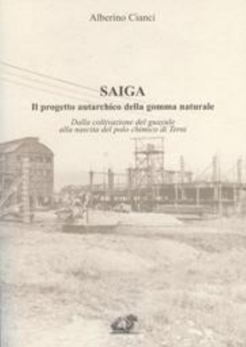 Saiga. Il progetto autarchico della gomma naturale