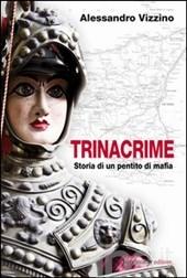 Trinacrime - Storia di un pentito di mafia