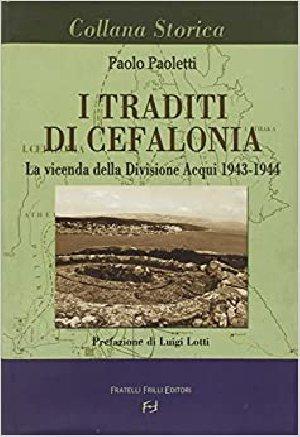 traditi di cefalonia - la vicenda della divisione Acqui 1943-1944;I