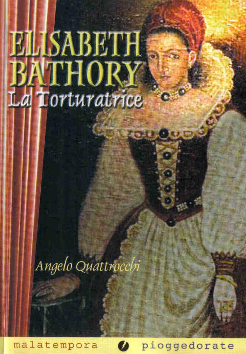 Elisabeth Bathory - La torturatrice
