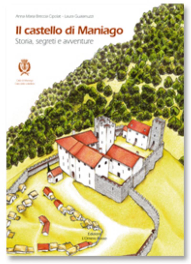 castello di Maniago. Storia, segreti e avventura;Il