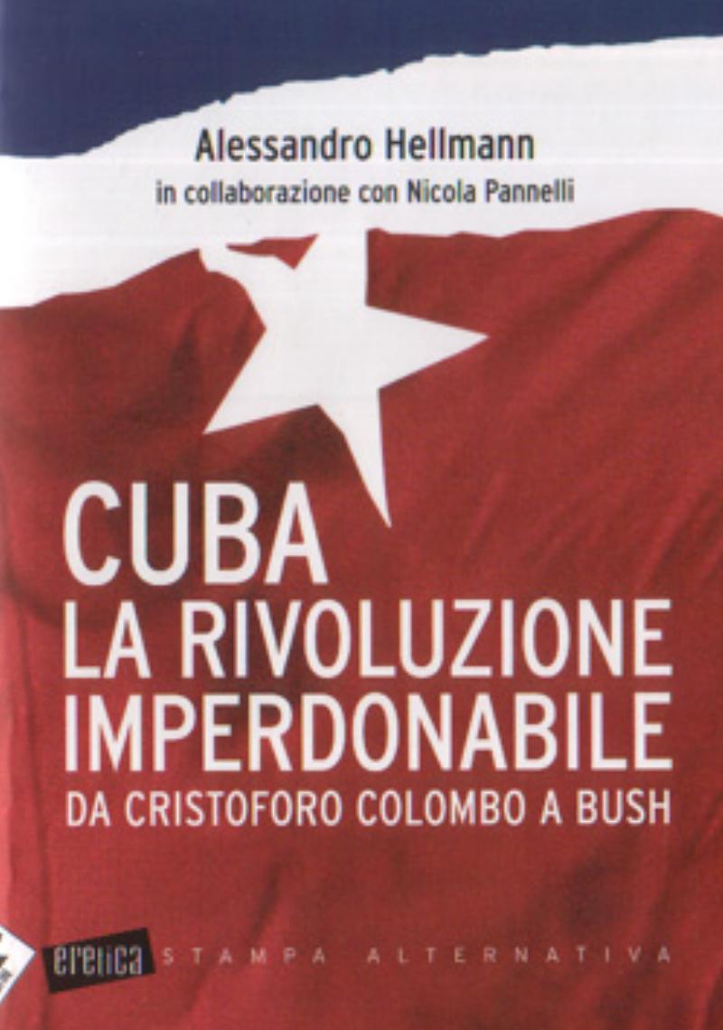 Cuba la rivoluzione imperdonabile