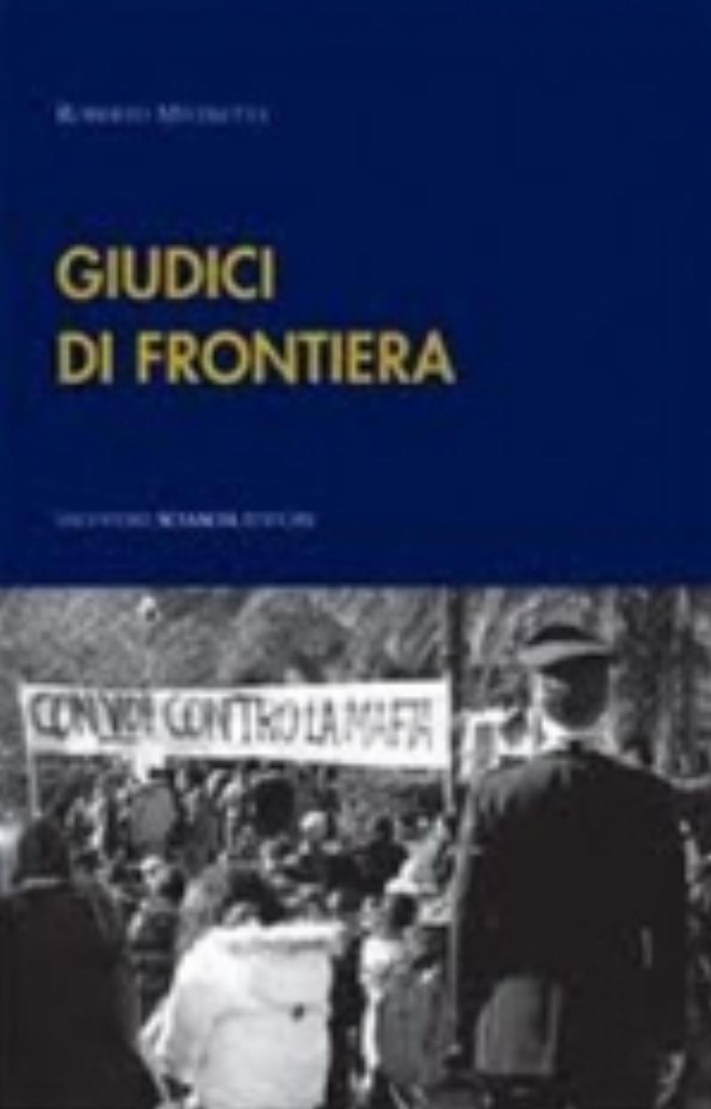 Giudici di frontiera - Interviste in terra di mafia