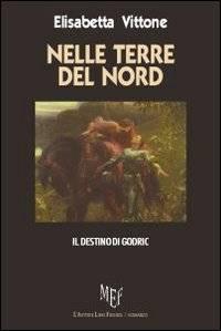 Nelle terre del nord - il destino di Godric
