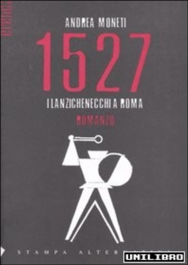 1527 I lanzichenecchi a Roma