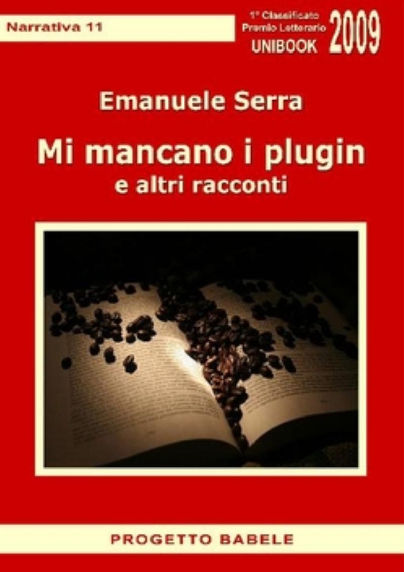 Emanuele Serra, Mi mancano i plugin e altri racconti
