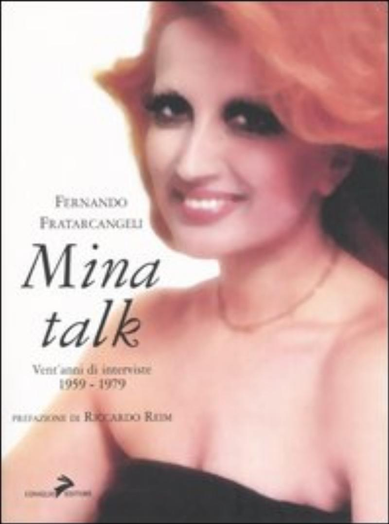 Mina talk. Vent'anni di interviste. 1959-1979