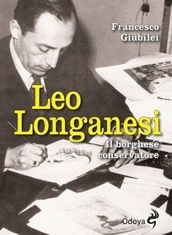 Leo Longanesi - Il borghese conservatore