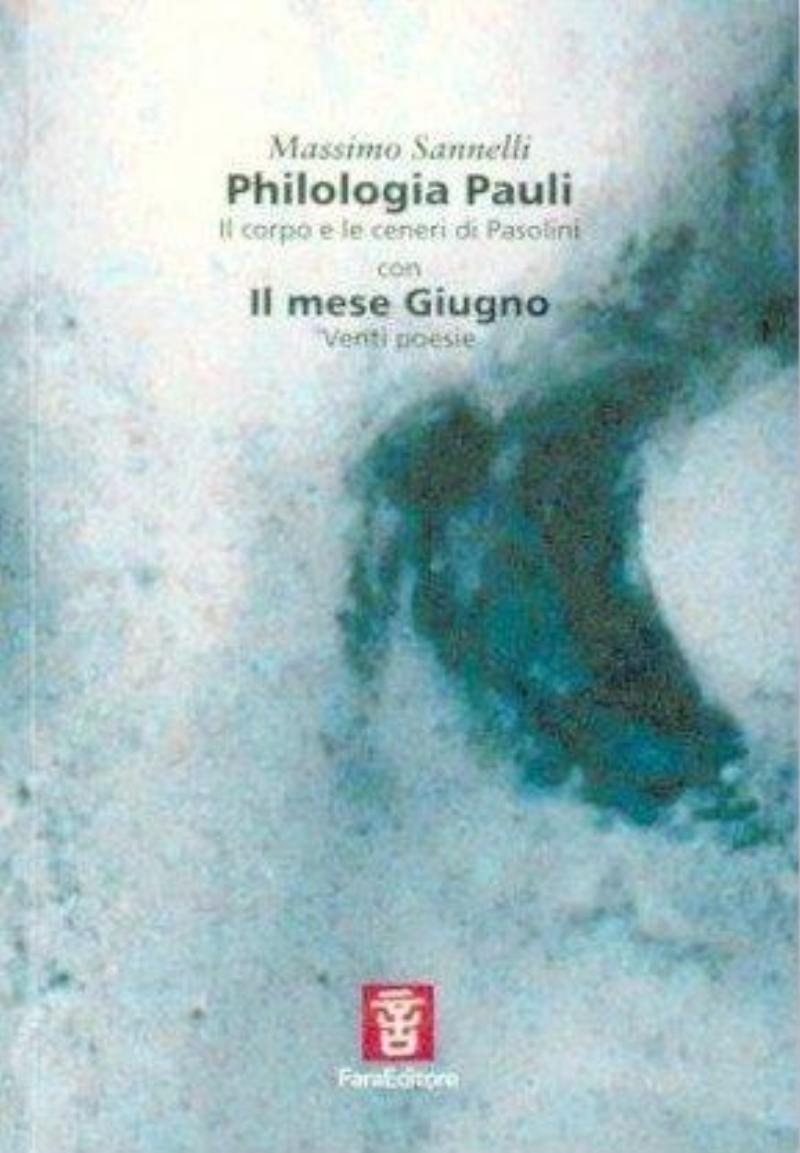 Philologia Pauli. Il corpo e le ceneri di Pasolini