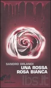 Rossa Rosa Bianca;Una