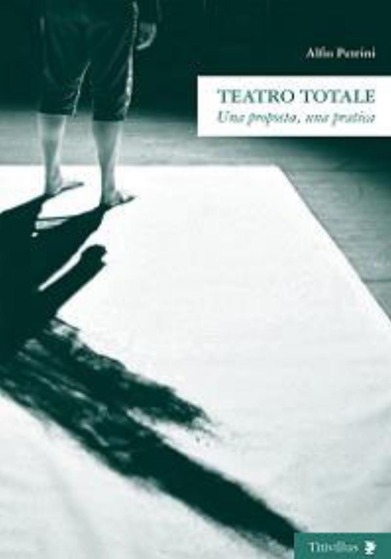 Teatro totale. Una proposta, una pratica