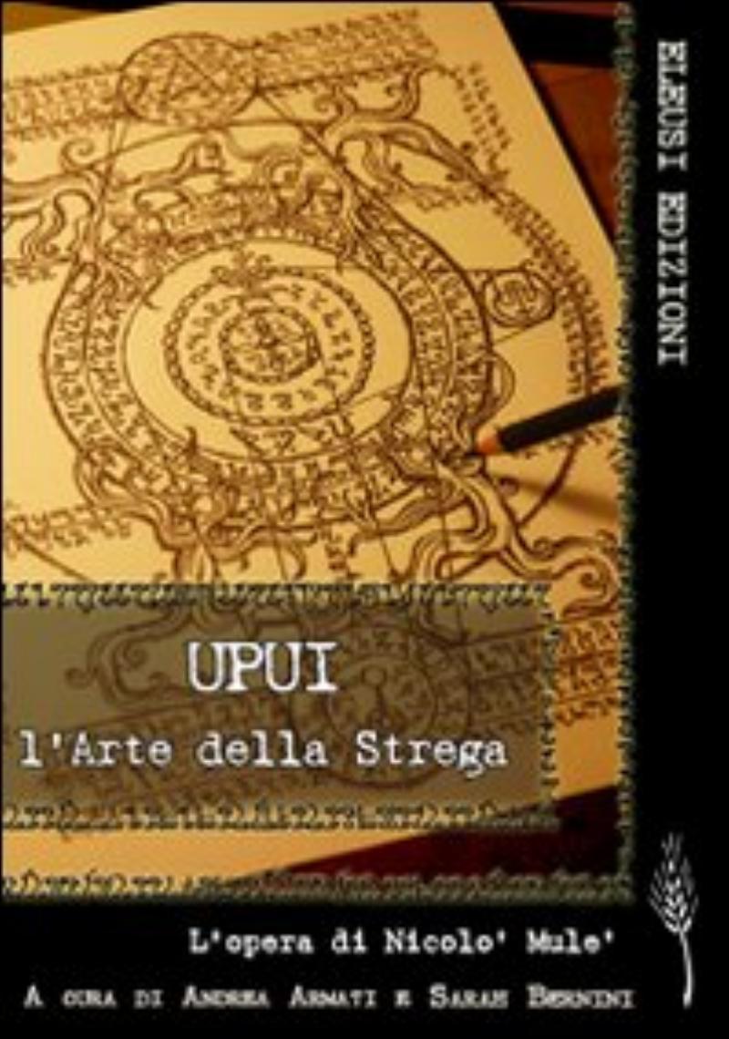 Upui. L'arte della strega. L'opera di Nicolò Mulè